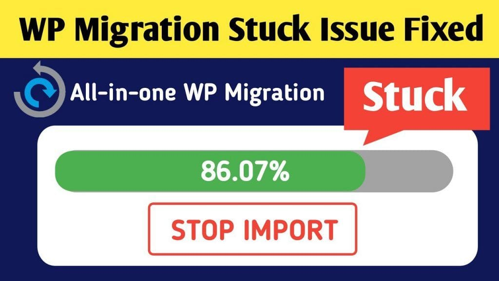 all in one wp migration import stuck